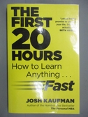 【書寶二手書T6/財經企管_MGR】The First 20 Hours : How to Learn Anything