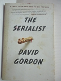 【書寶二手書T2/原文小說_D8C】The Serialist_Gordon, David