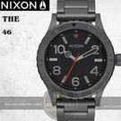 NIXON實體店The 46潮流人士必敗時尚錶款A916-632公司貨/禮物/極限運動/明星配戴款