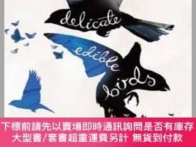 二手書博民逛書店Delicate罕見Edible Birds: And Other Stories精美可口的鳥兒,勞倫·格羅夫短篇
