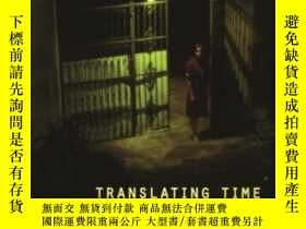 二手書博民逛書店Translating罕見TimeY255562 Bliss Cua Lim Duke University