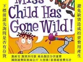 二手書博民逛書店My罕見Weirder School #1: Miss Child Has Gone Wild! 更奇怪的學校#1