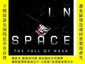 二手書博民逛書店Lost罕見in Space: The Fall of NASA and the Dream of a New S