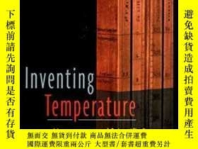 二手書博民逛書店Inventing罕見Temperature: Measurement And Scientific Progre