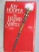 【書寶二手書T2/原文小說_MPZ】The Wizard of Seattle_Kay Hooper