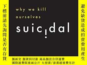 二手書博民逛書店Suicidal:罕見Why We Kill OurselvesY364153 Jesse Bering Un