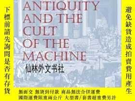 二手書博民逛書店【罕見】2016年出版 The Lure Of Antiquity And The Cult Of The Mac