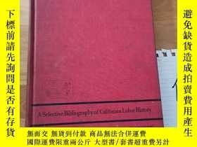 二手書博民逛書店A罕見Selective Bibliography of California Labor HistoryY1