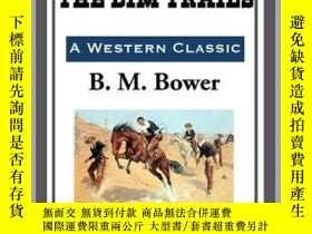 二手書博民逛書店The罕見Lure of the Dim TrailsY410016 B. M. Bower Start Pu