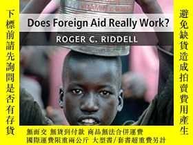 二手書博民逛書店Does罕見Foreign Aid Really Work?Y256260 Roger C. Riddell