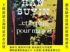 二手書博民逛書店...ET罕見LA PLUIE POUR MA SOIF 【法文原版】Y12800 Han Suyin STO