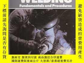 二手書博民逛書店Welding:罕見Fundamentals And Procedures-焊接:基本原理和程序Y436638