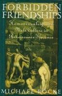 二手書《Forbidden Friendships: Homosexuality and Male Culture in Renaissance Florence》 R2Y ISBN:0195069757