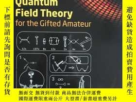 二手書博民逛書店Quantum罕見Field Theory for the Gifted Amateur 英文原版Y15025