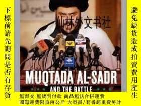 二手書博民逛書店【罕見】Muqtada Al-Sadr and the Battle for the Future of Iraq