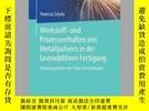 二手書博民逛書店Werkstoff-罕見Und Prozessverhalten Von Metallpulvern in Der