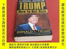 二手書博民逛書店TRUMP:罕見How To Get Rich 特朗普如何致富 英文版Y195426 Donald J. Tr