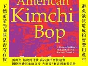 二手書博民逛書店American罕見Kimchi Bop: A 10-Year-Old Boy s Immigration fro