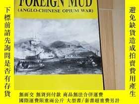 二手書博民逛書店FOREIGN罕見MUD (ANGLO-CHINESE OPIUM WAR)Y249169 MAURICE C