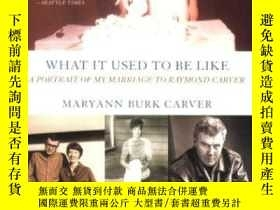 二手書博民逛書店What罕見It Used To Be LikeY256260 Maryann Burk Carver St.