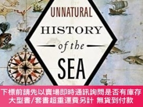 二手書博民逛書店The罕見Unnatural History Of The SeaY255174 Dr. Callum Rob