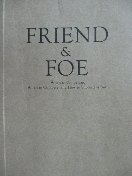 【書寶二手書T4/財經企管_LPI】Friend & Foe