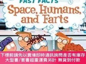 二手書博民逛書店My罕見Weird School Fast Facts: Space, Humans, and FartsY4