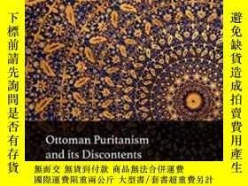 二手書博民逛書店Ottoman罕見Puritanism And Its DiscontentsY364682 Mustapha