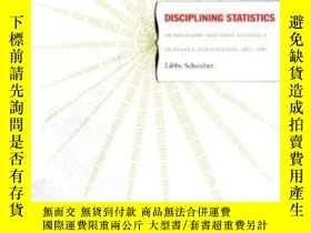 二手書博民逛書店Disciplining罕見Statistics-規範統計Y436638 Libby Schweber Duk
