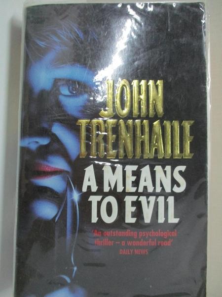 【書寶二手書T1/原文小說_IJK】A Means to Evil_John Trenhaile