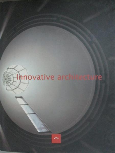 【書寶二手書T7/建築_DW9】Innovative architecture_Francisco Asensio Cerver.