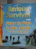 【書寶二手書T2/原文書_WGI】Serious Survival: How to Poo in the Arctic