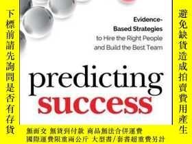 二手書博民逛書店Predicting罕見Success: Evidence-Based Strategies to Hire th
