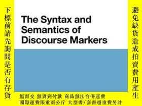 二手書博民逛書店The罕見Syntax And Semantics Of Discourse Markers-話語標記語的句法和語