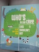 【書寶二手書T5/少年童書_NFT】Who s In The Tree That Shouldn t Be_Craig Shuttlewood