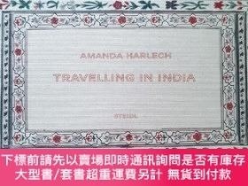 二手書博民逛書店Traveling罕見In IndiaY485002 Amanda Harlech Steidl ISBN:9