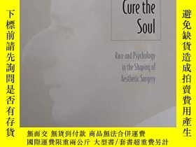 二手書博民逛書店Creating罕見Beauty To Cure The SoulY255562 Gilman, Sander