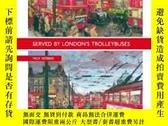 二手書博民逛書店Served罕見by London's Trolleybuses-由倫敦的無軌電車提供 Y414958