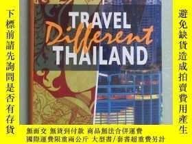 二手書博民逛書店外文書罕見TRAVEL DIFFERENT THAILAND 共184頁 軟精裝Y15969 出版201