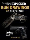 二手書博民逛書店《The Gun Digest Book of Exploded Gun Drawings: 975 Isometric Views》 R2Y ISBN:0896891410