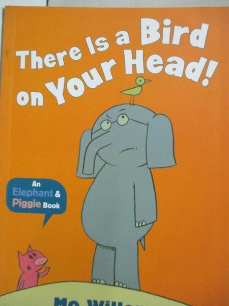 【書寶二手書T4/少年童書_KS8】There Is a Bird on Your Head!_Mo Willems