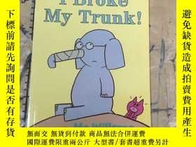 二手書博民逛書店I罕見BROKE MY TRUNK!Y11418 MO WILLEMS WALKER BOOKS 出版201
