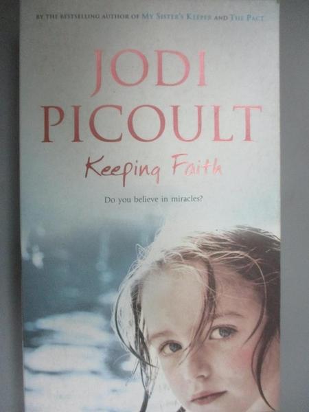 【書寶二手書T1/原文小說_LCE】Keeping Faith_Jodi Picoult, Jodi Picoult
