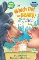 二手書博民逛書店《Watch Out for Bears!: The Adventures of Henry and Bruno》 R2Y ISBN:067988761X