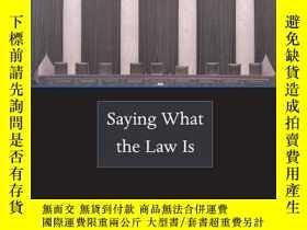 二手書博民逛書店Saying罕見What The Law IsY256260 Fried, Charles Harvard U