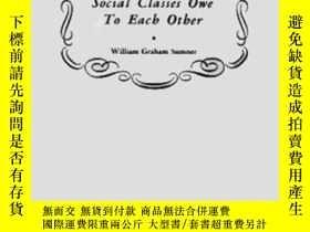 二手書博民逛書店What罕見Social Classes Owe To Each OtherY307751 William G
