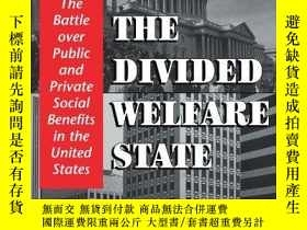 二手書博民逛書店The罕見Divided Welfare StateY256260 Jacob S. Hacker Cambr