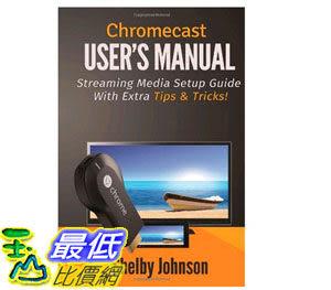 [103美國直購] Chromecast 用戶手冊 User's Manual Streaming Media Setup Guide with extra tips tricks $452