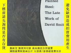 二手書博民逛書店Painted罕見Steel: The Late Work of