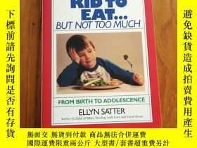二手書博民逛書店How罕見to Get Your Kid to Eat: But